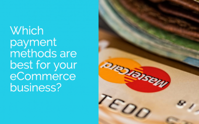 Which payment methods are best for your eCommerce business?