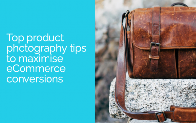 Top product photography tips to maximise eCommerce conversions